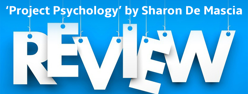 Book review of Project Psychology by Sharon De Mascia