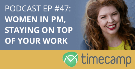 Timecamp Podcast Ep #47