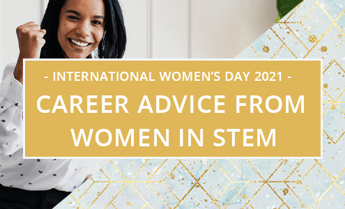 IWD 2021 Career Advice from women in STEM